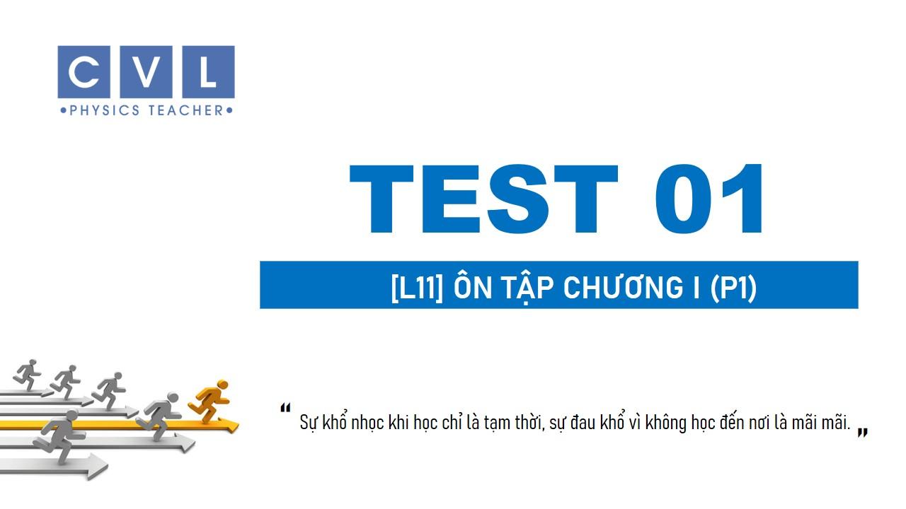[L11] TEST 01. ÔN TẬP CHƯƠNG (P1)