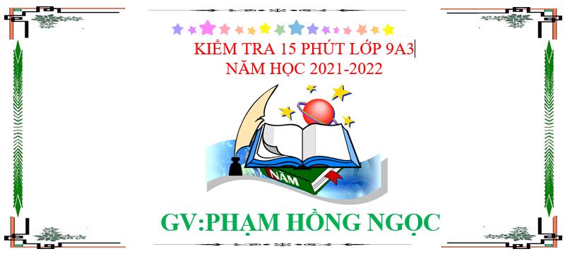 KIỂM TRA 15 PHÚT MÔN HÓA 9A3