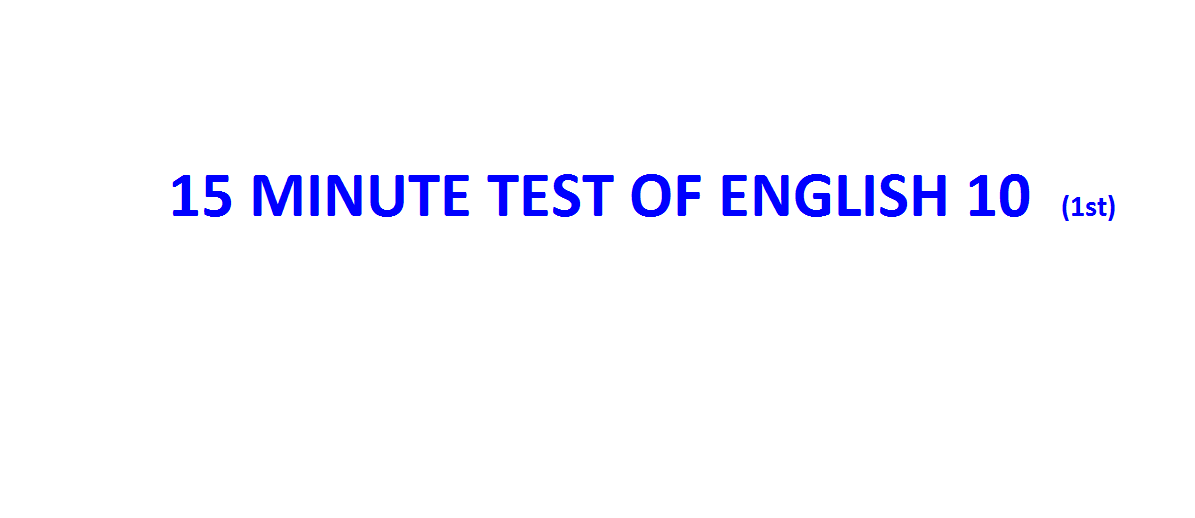 15 minute Test of English 10